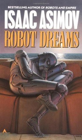 Robot Dreams by Isaac Asimov
