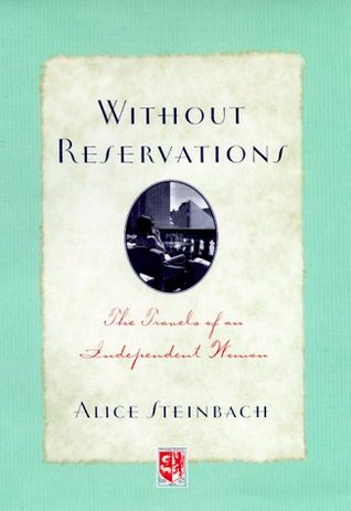 Without Reservations The Travels of an Independent Woman