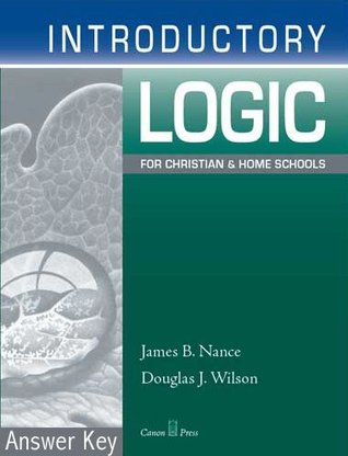 Introductory Logic: For Christians and Home Schools, Answer Key