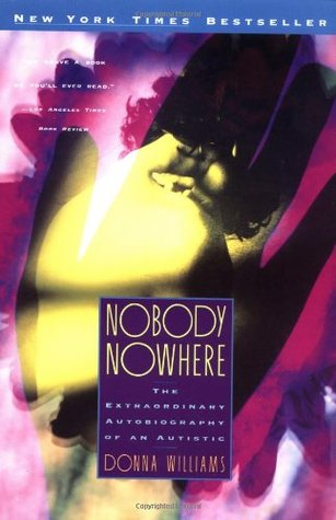 Nobody Nowhere: The Extraordinary Autobiography of an Autistic Girl