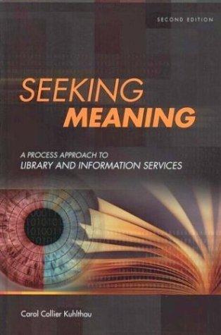 Seeking Meaning by Carol Collier Kuhlthau