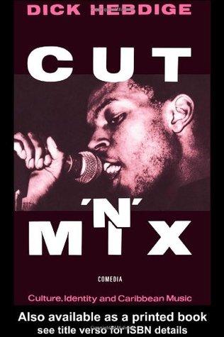 Cut `n' Mix: Culture, Identity and Caribbean Music