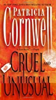 Cruel and Unusual (Kay Scarpetta, #4)