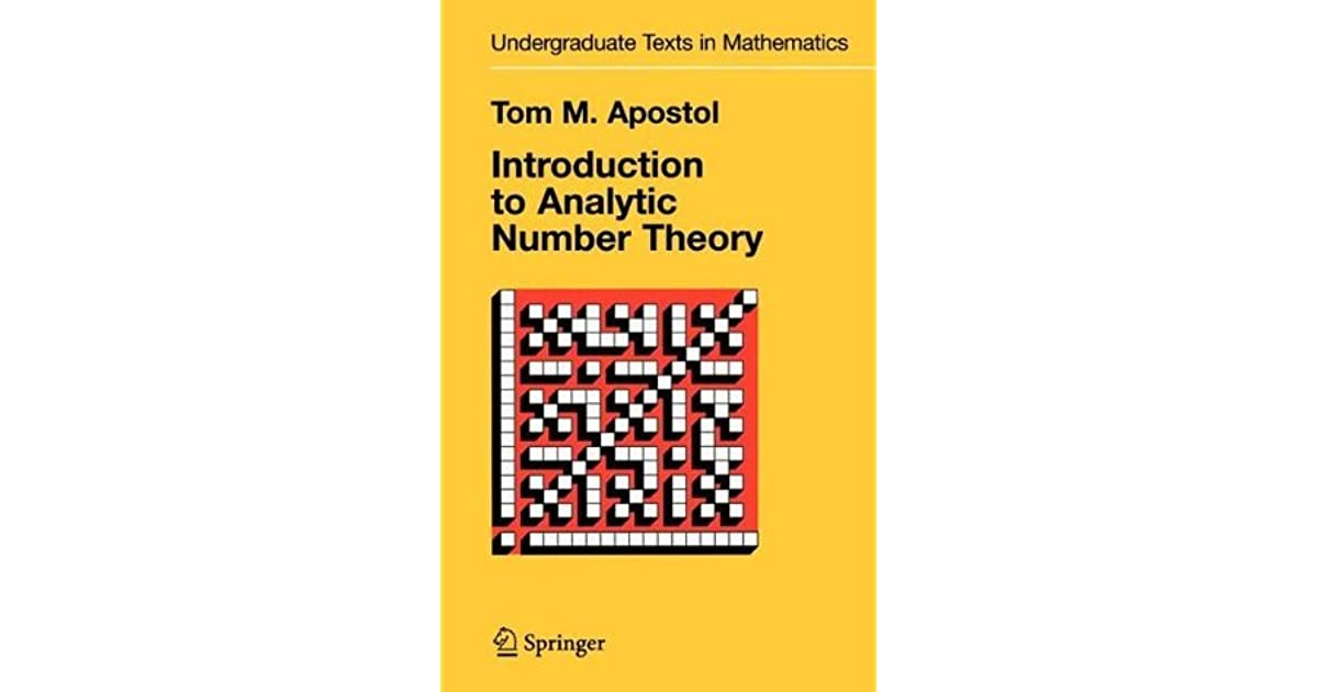 Introduction to Analytic Number Theory by Tom M  Apostol