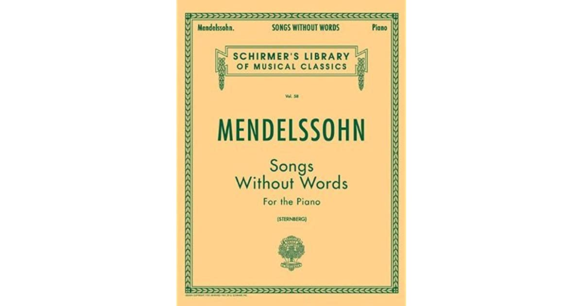 Songs Without Words For The Piano By Felix Mendelssohn