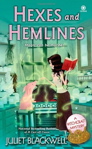 Hexes and Hemlines (A Witchcraft Mystery, #3)
