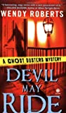 Devil May Ride (A Ghost Dusters Mystery, #2)