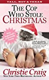 The Cop Who Stole Christmas (Tall, Hot & Texan, #2)