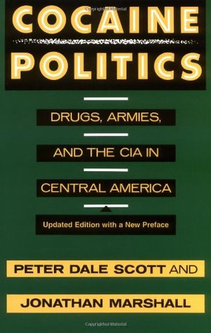 Cocaine Politics: Drugs, Armies and the CIA in Central America