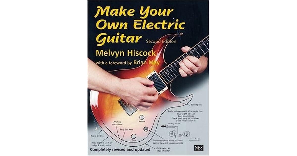 make your own electric guitar melvyn hiscock pdf download. Black Bedroom Furniture Sets. Home Design Ideas