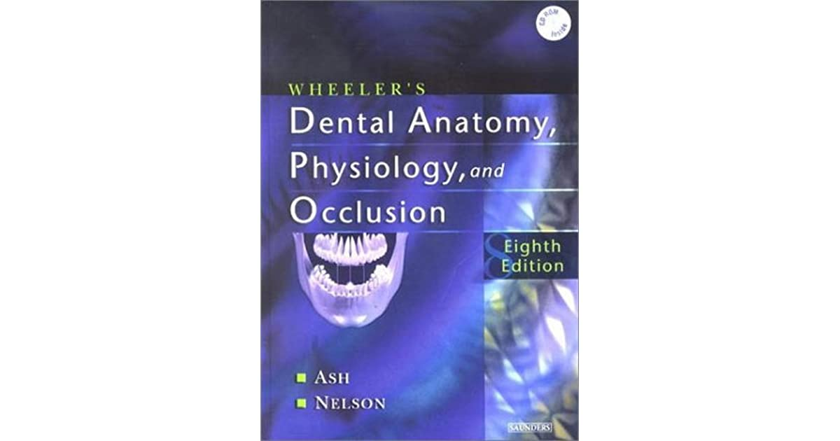 Wheeler\'s Dental Anatomy, Physiology and Occlusion by Major M. Ash