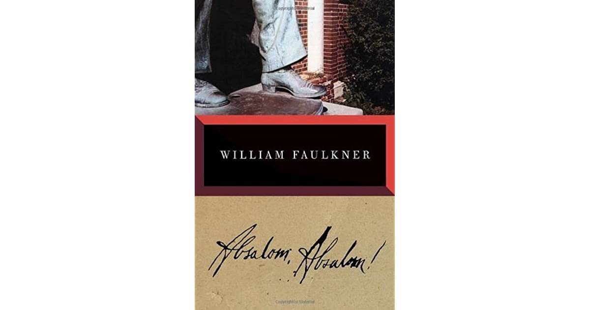 understanding the story of william faulkners novel absalom absalom William faulkner's absalom, absalom is genuinely one of the most challenging books i have ever read my character map quickly became my best friend as i struggled to piece together what happens to the sutpen family over several decades of scandal, marriage, and death.