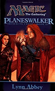 Planeswalker (Magic: The Gathering: Artifacts Cycle, #2)