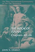The Book of Isaiah, Chapters 40-66 (New International Commentary on the Old Testament)