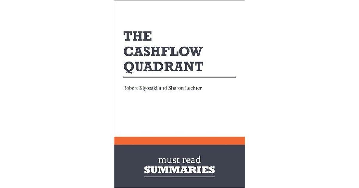 Summary The CashFlow Quadrant Robert Kiyosaki And Sharon