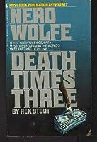 Death Times Three (Nero Wolfe, #47)