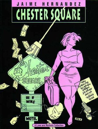 Love and Rockets, Vol  13: Chester Square by Jaime Hernández