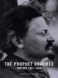 The Prophet Unarmed: Trotsky, 1921-1929