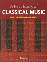 A First Book of Classical Music: 20 Themes by Beethoven, Mozart, Chopin and Other Great Composers in Easy Piano Arrangements (Dover Music for Piano)