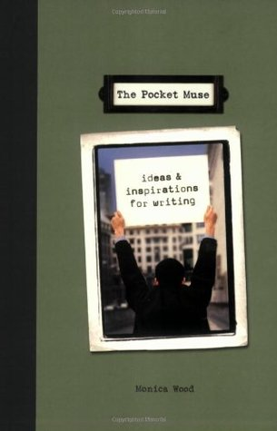 The Pocket Muse: Ideas and Inspirations for Writing
