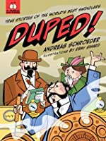 Duped!: True Stories of the World's Best Swindlers (It Actually Happened)