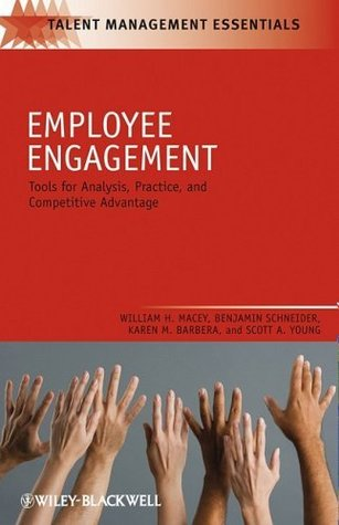 Employee Engagement: Tools for Analysis, Practice, and Competitive Advantage (TMEZ - Talent Management Essentials)