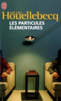 Read The Elementary Particles By Michel Houellebecq