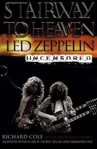 Stairway to Heaven: Led Zeppelin Uncensored