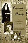 Elizabeth of the Trinity THE COMPLETE WORKS, I have found GOD, Vol 1