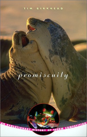 Promiscuity: An Evolutionary History of Sperm Competition