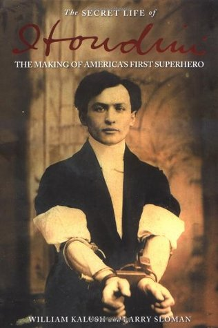 The Secret Life of Houdini: The Making of America's First Superhero