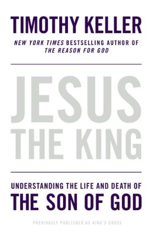 Jesus the King by Timothy J. Keller