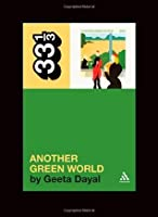 Brian Eno's Another Green World (33 1/3 series)