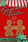 Gingerbread Wishes by Linda Carroll-Bradd