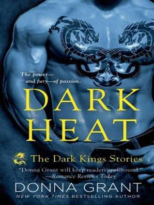 Ebook Dark Heat The Dark Kings Stories Dark Kings 01 03 By Donna Grant