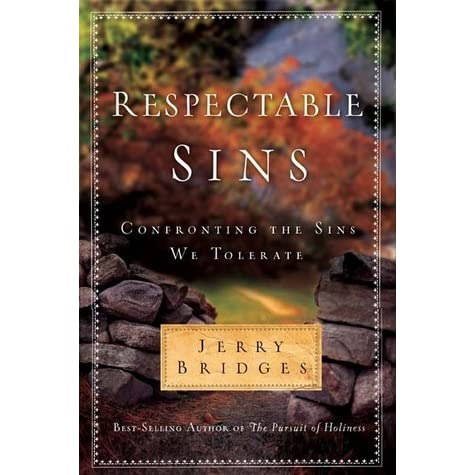 Respectable sins confronting the sins we tolerate by jerry bridges fandeluxe Images