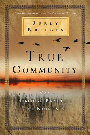 True Community  The Biblical Pr - Jerry Bridges