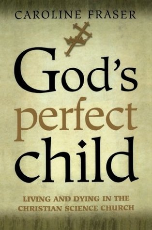 God's Perfect Child by Caroline Fraser
