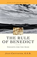 The Rule of Benedict: Insights for the Ages (Crossroad Spiritual Legacy)