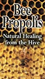 Bee Propolis: Natural Healing from the Hive (Nature's Remedies)