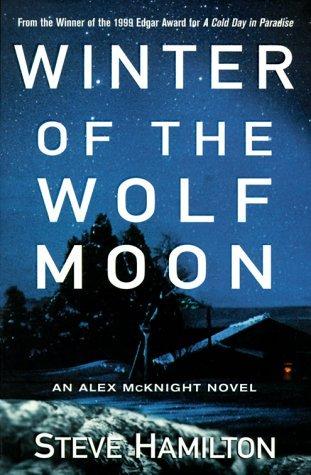 Read Winter Of The Wolf Moon Alex Mcknight 2 By Steve Hamilton