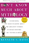 Don't Know Much About® Mythology: Everything You Need to Know About the Greatest Stories in Human History but Never Learned