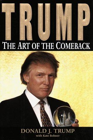 Trump The Art Of The Comeback By Donald J Trump