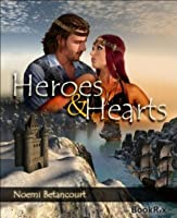 Heroes and Hearts: Crystal Palace Chronicles Book One