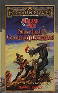 Mortal Consequences (Forgotten Realms: Netheril, #3)