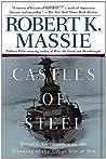 Castles of Steel by Robert K. Massie