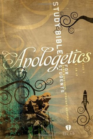 Apologetics Study Bible for Students by Anonymous