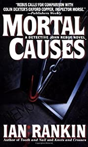Mortal Causes (Inspector Rebus, #6)