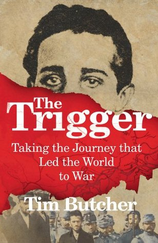 The Trigger: Hunting the Assassin Who Brought the World to War  pdf