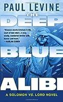 The Deep Blue Alibi (Solomon vs. Lord, #2)